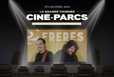 Cinéparc de St-Félicien : Les 2Frères et Marc Dupré en spectacle en juillet