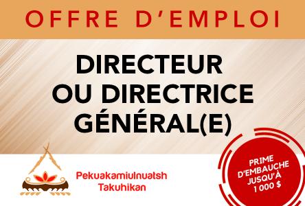 Pekuakamiulnuatsh Takuhikan recherche DIRECTEUR OU DIRECTRICE GÉNÉRAL(E)